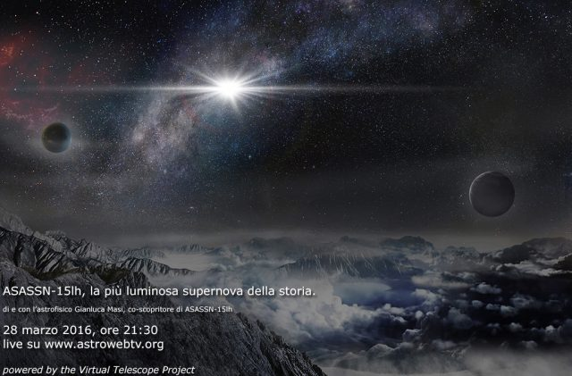 ASASSN-15lh, la più luminosa supernova della storia - 28 marzo 2016, ore 21:30