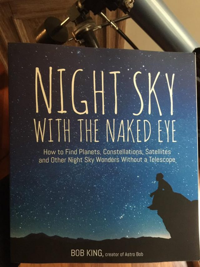 """""""Night Sky with the Naked Eye"""", a book by Bob King"""