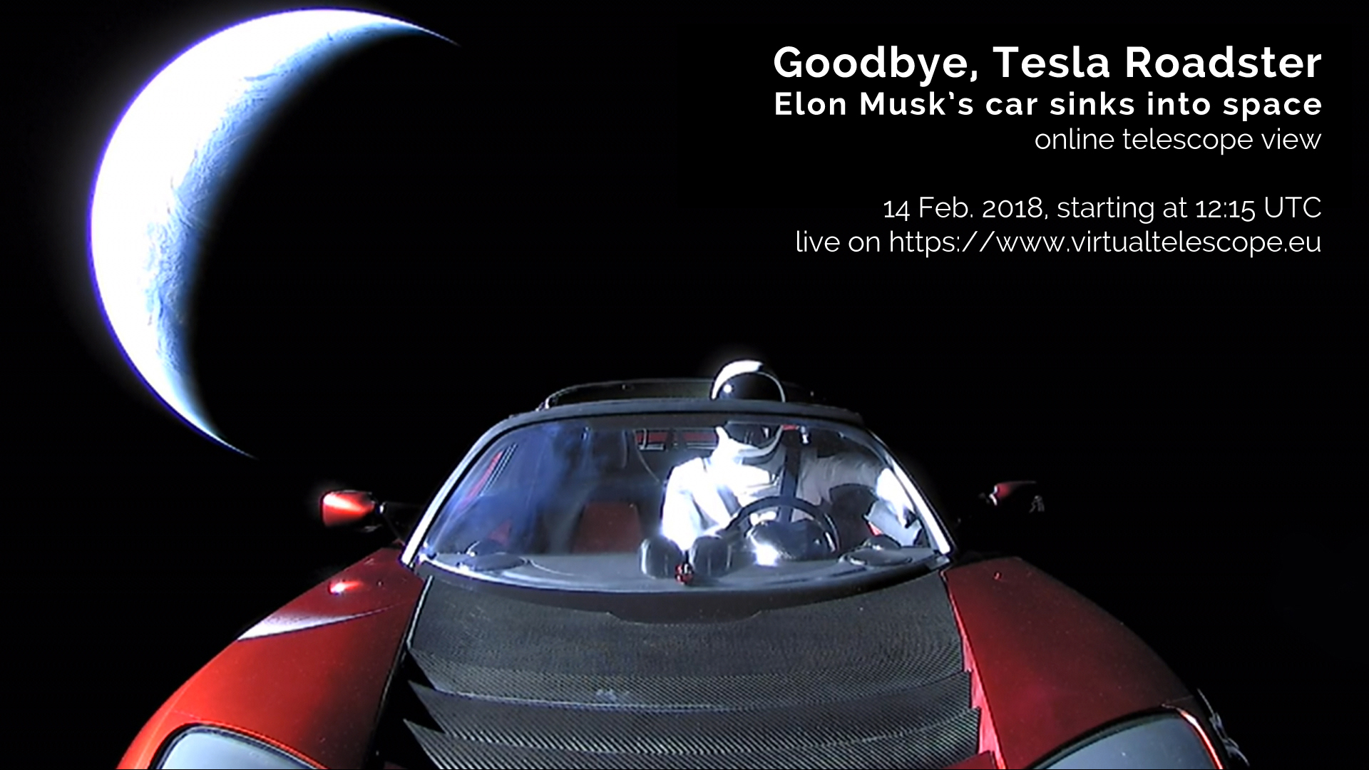 Goodbye tesla roadster elon musks car sinks into space 14 feb the virtual telescope project and tenagra observatories bring to you a once in a lifetime opportunity see the elon musk0s tesla roadster live altavistaventures Choice Image